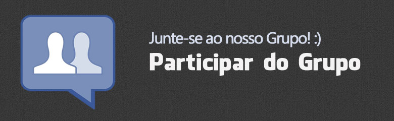 PARTICIPE DO  GRUPO DO FACEBOOK, CLIQUE AQUI