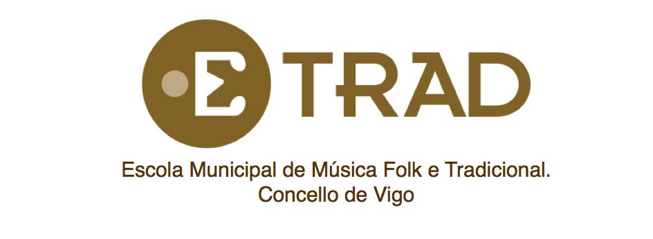 ETRAD. Escola Municipal de Vigo de Música Folk e Tradicional