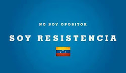 No soy opositor soy resistencia