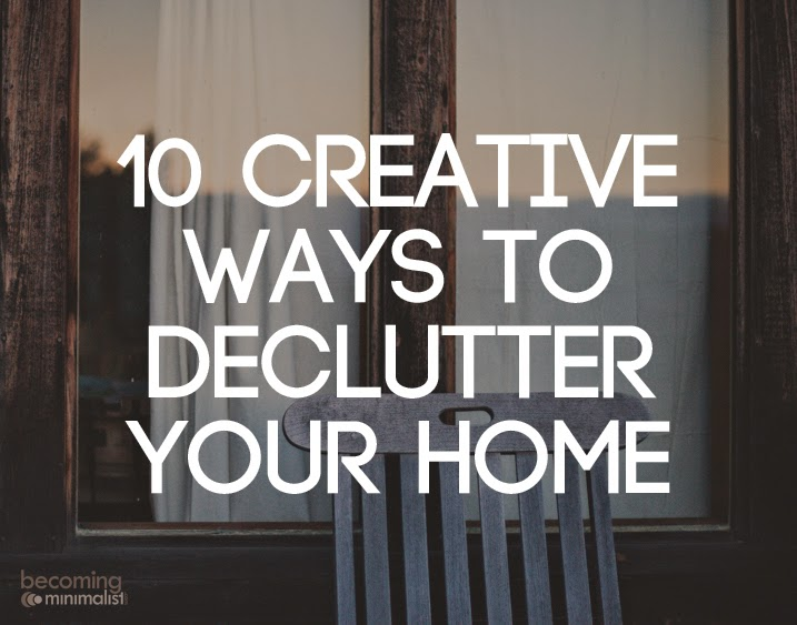 10 ideas to declutter and live in the home of your dreams for Minimalist living decluttering for joy health and creativity