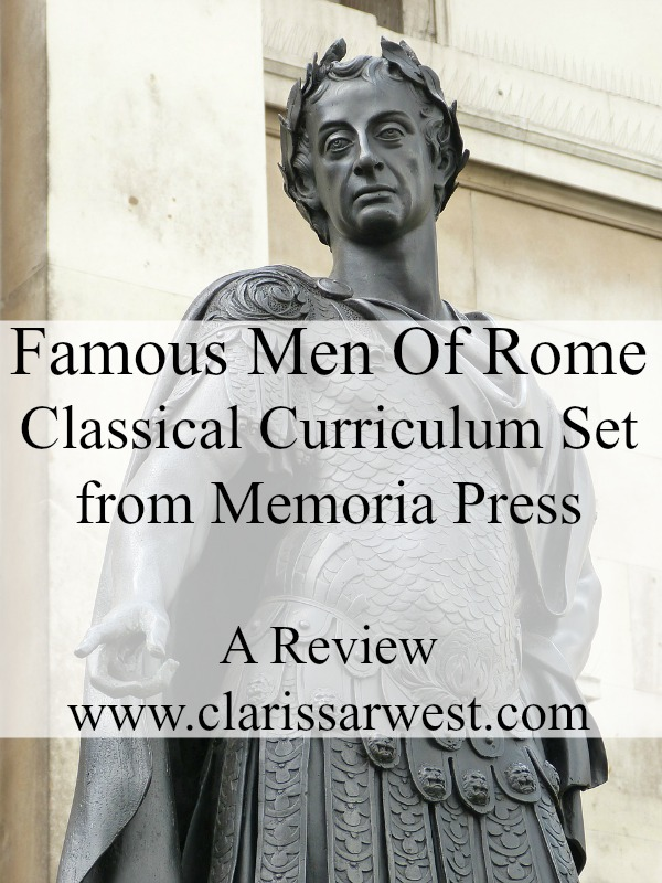 An in-depth review of a classical curriculum set about the Famous Men of Ancient Rome.