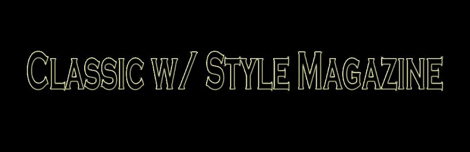 Classic w/ Style Magazine