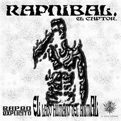 Rapnibal El Captor - El lado humano del animal 2012