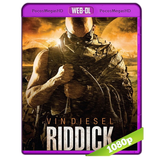 Riddick (2013) UNRATED Web-DL 1080p Audio Dual Latino/Ingles 5.1