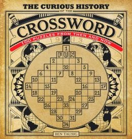 The first is the recent publication of Ben Tausigu0027s The Curious History of the Crossword (Race Point ... & Rex Parker Does the NYT Crossword Puzzle: Classical guitarist ... 25forcollege.com