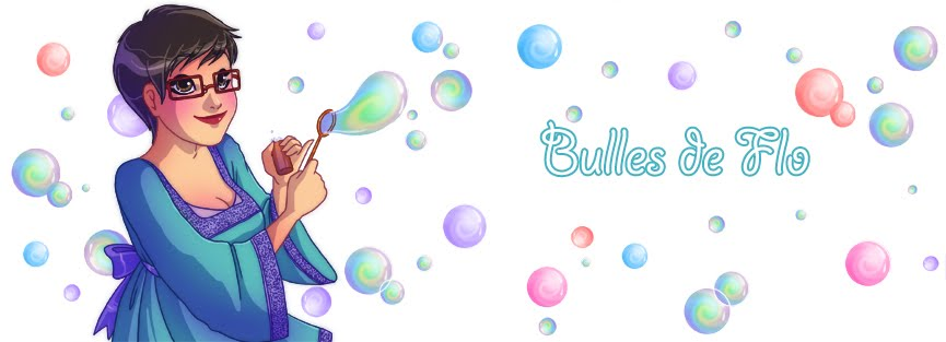 Bulles de Flo*