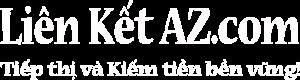 LIÊN KẾT AZ | Tiếp thị liên kết - Affiliate Marketing