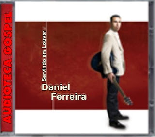 Daniel Ferreira - Servindo em Louvor - Playback