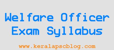 Kerala PSC Welfare Officer Exam Syllabus