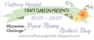 http://craftowyogrodek.blogspot.com/2015/05/wyzwanie-z-craftowym-ogrodkiem-dzien.html