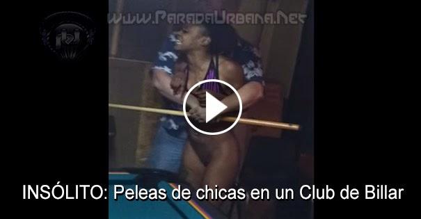 PELEAS CALLEJERAS: Peleas de Chicas en un Club de Billar