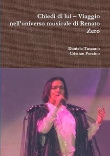 """""""Chiedi di lui – Viaggio nell'universo musicale di Renato Zero"""" di D.Tuscano e C. Porcino (2014)"""