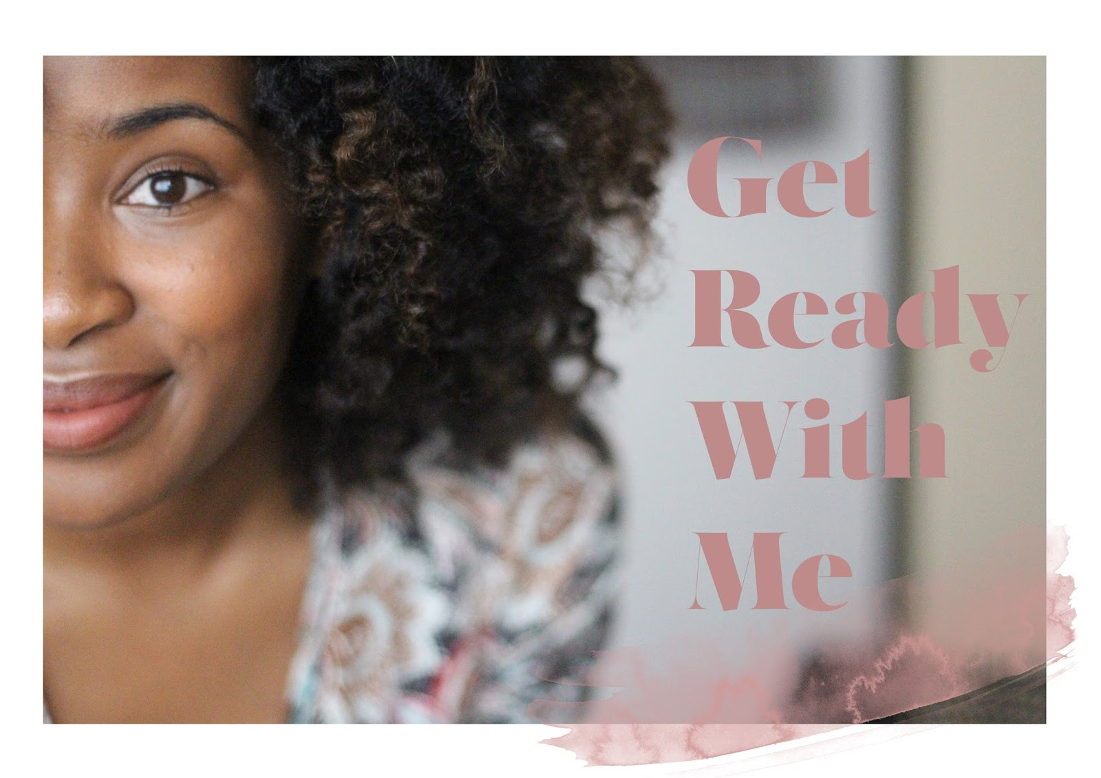get ready with me youtube black girl natural hair