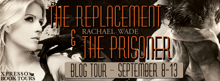 http://xpressobooktours.com/2014/07/07/tour-sign-up-the-replacement-the-prisoner-by-rachael-wade/