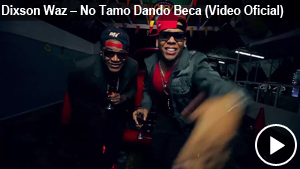 Dixson Waz – No Tamo Dando Beca (Video Oficial)