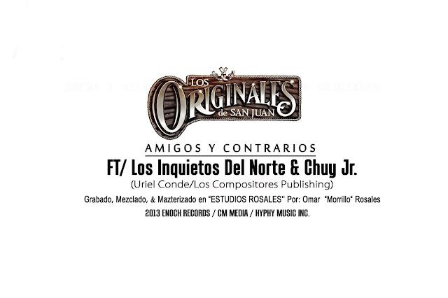 Los Originales De San Juan Ft Inquietos Del Norte Y Chuy Jr - Amigos Y Contrarios 2013