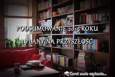 """Podsumowanie roku 2015 i wyzwania """"Czytam zekranizowane powieści"""""""