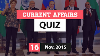 Current Affairs Quiz 16 November 2015