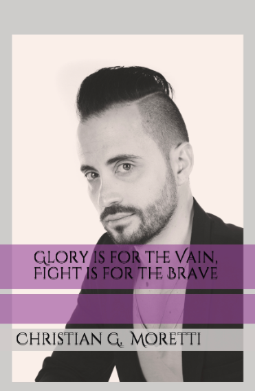 Glory is for the Vain, Fight is for the Brave (May 2017)