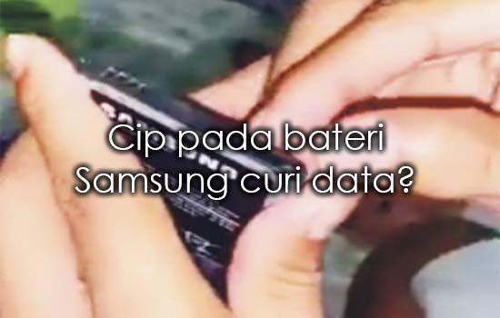 Penjelasan isu cip pada bateri Samsung curi data