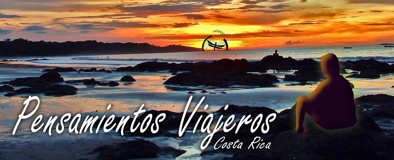 Pensamientos y Reflexiones surgidas en nuestro camino por Costa Rica