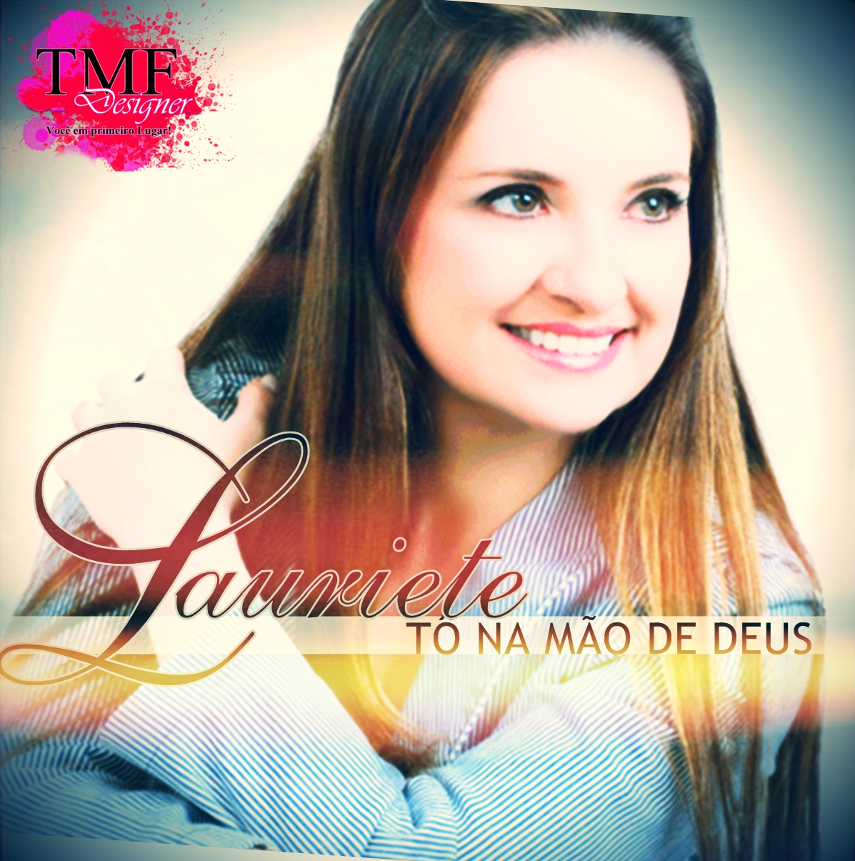 Lauriete - T� na m�o de Deus 2012