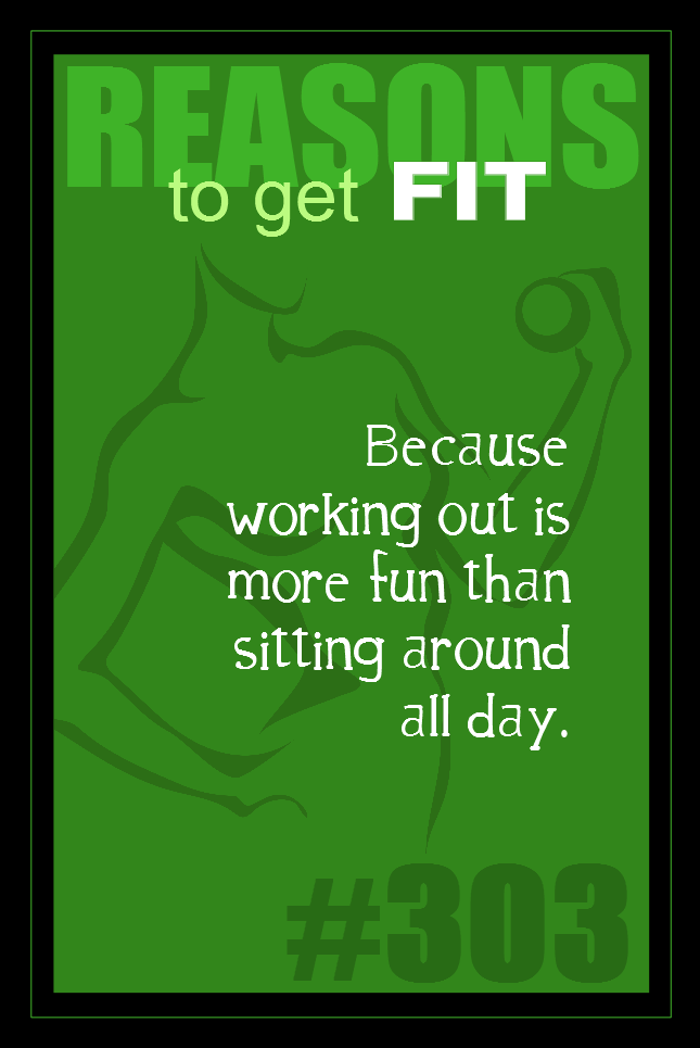 365 Reasons to Get Fit #303