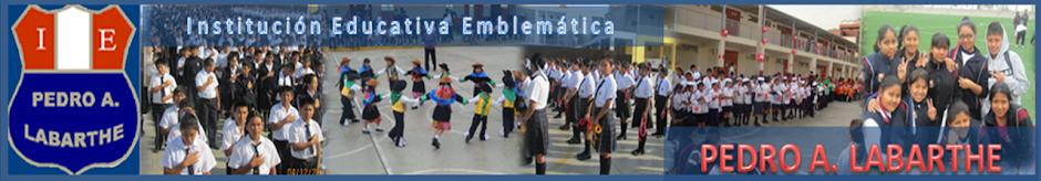 """Colegio Emblemático """"PEDRO A. LABARTHE"""""""