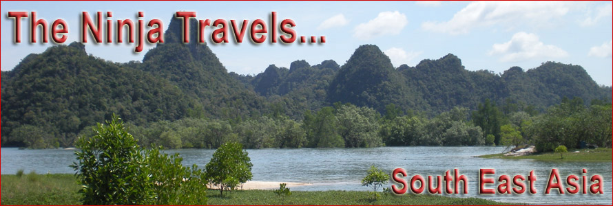 The Ninja Travels...SE ASIA