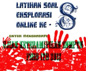 Latihan Soal Eksplorasi Online ke - 8 untuk Ujian Keterampilan SNMPTN FSRD ITB 2012