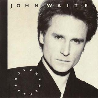 John Waite - Rover\'s Return (1987)