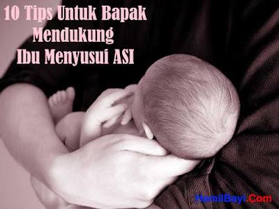 10 Tips Untuk Bapak Guna Mendukung Ibu Menyusui ASI