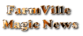 FARMVILLE MAGIC NEWS