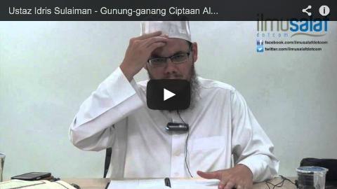 Ustaz Idris Sulaiman – Gunung-ganang Ciptaan Allah vs Bangunan Ciptaan Manusia
