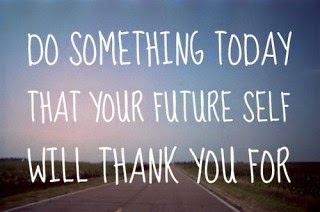 Do something today that your future self will thank you for.  3 day Refresh, shakeology, clean eating