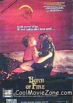 Born of Fire (1987)