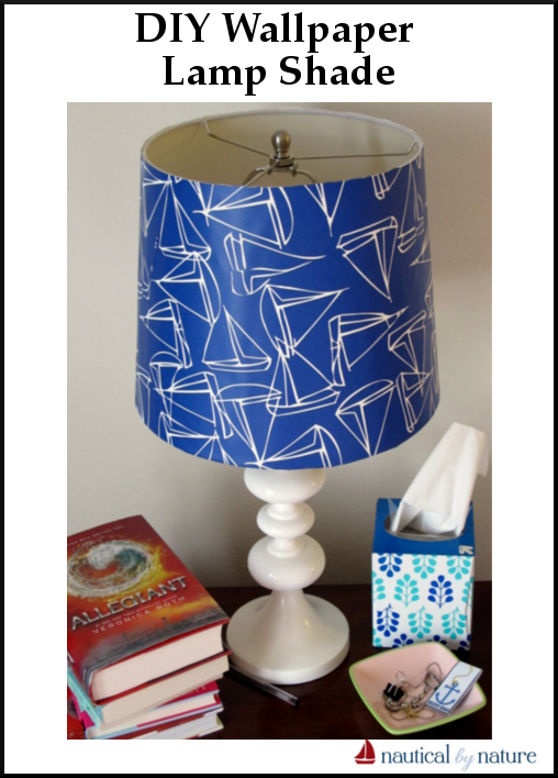 Nautical by Nature | DIY Nautical Wallpaper Lamp Shade