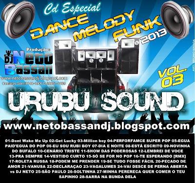 CD URUBU SOUND VOL- 03 ESPECIAL DANCE,MELODY & FUNK 2013 BY DJ NETO BASSAN