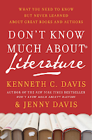 Don't Know Much About Literature: What You Need to Know but Never Learned About Great Books and Authors by Kenneth C. Davis