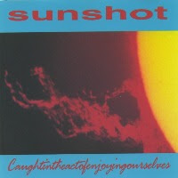 Sunshot- Caught in the act of enjoying our selves LP