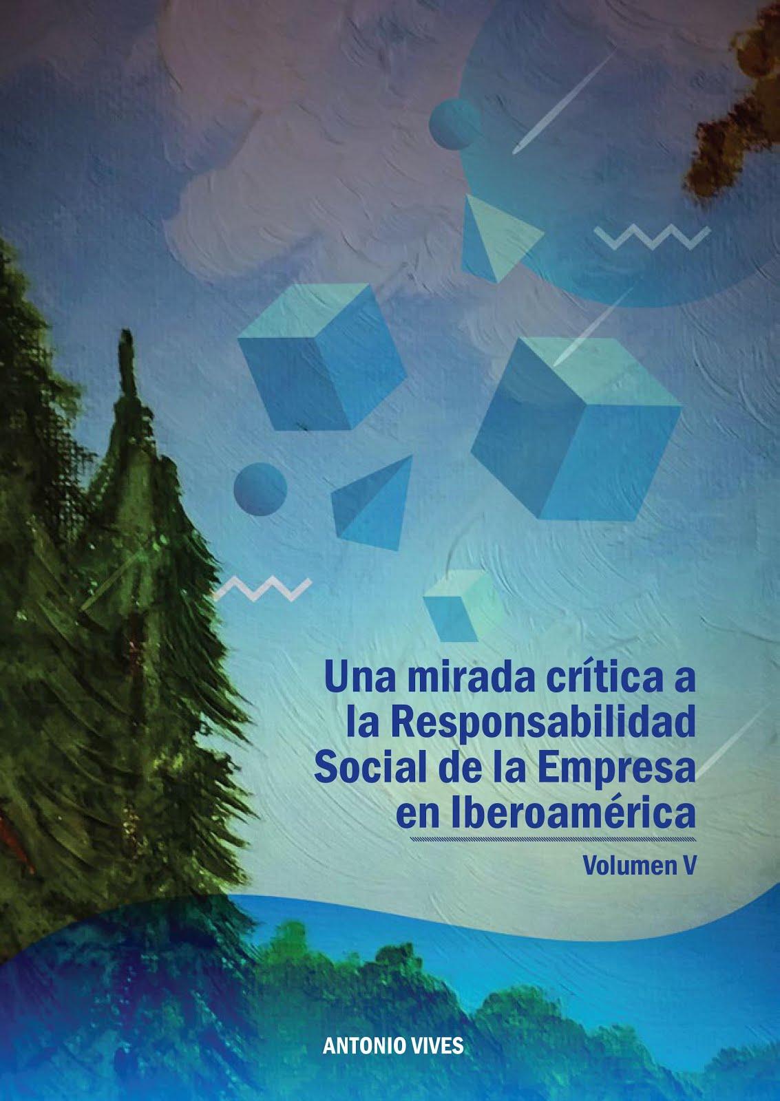 Mirada critica a la RSE en Iberoamérica. Vol V