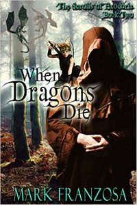 When Dragons Die (The Scrolls of Exodoria Book 2)