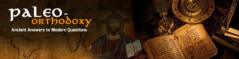 Paleo-Orthodoxy
