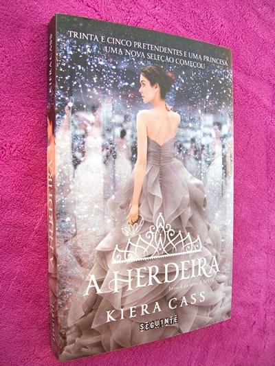 A Herdeira - Kiera Cass (A Seleção - Livro 04)