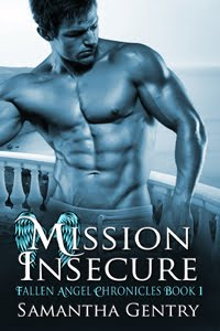 MISSION INSECURE book #1 Fallen Angel Chronicles Release date: June 2, 2017
