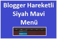 Blogger Hareketli Siyah Mavi Menü
