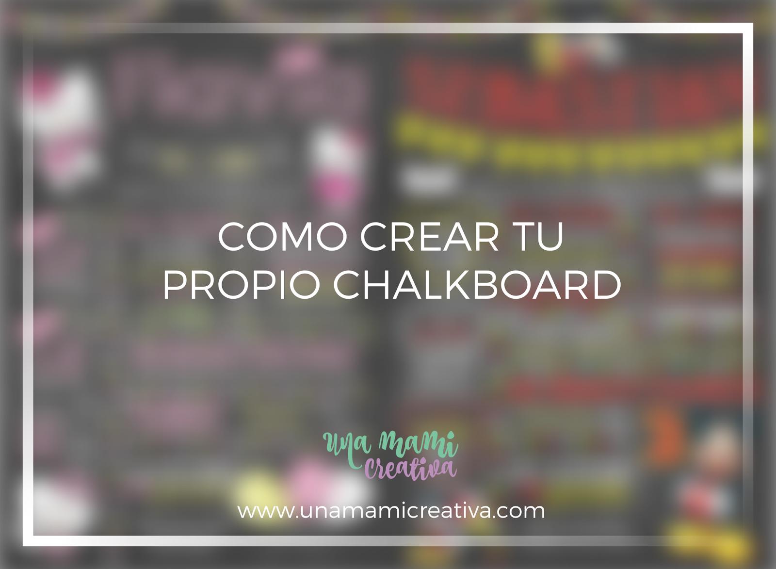 Como crear tu propio chalkboard una mami creativa for Como hacer tu propio astringente herbal