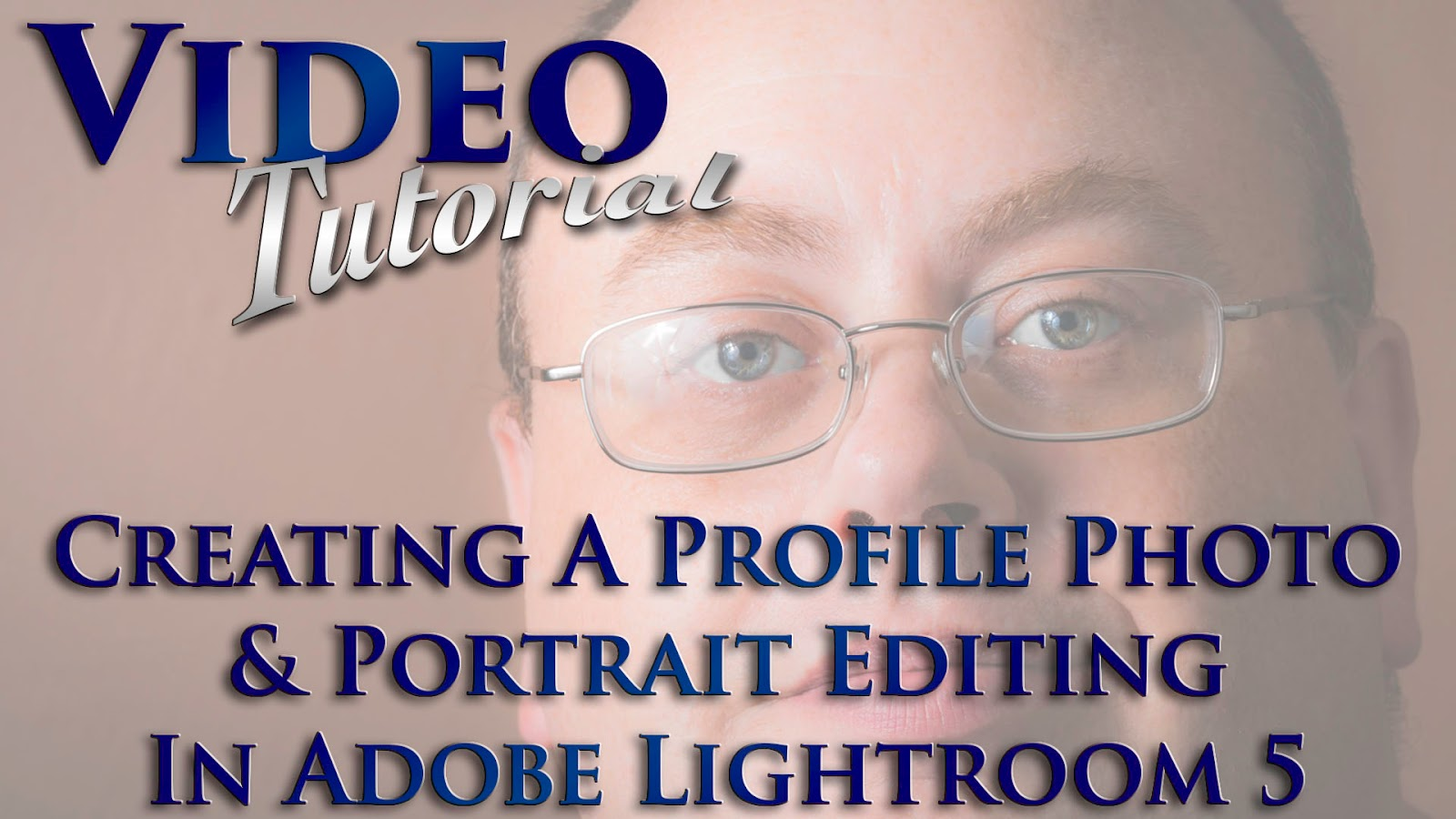 Creating A Profile Photo & Portrait Editing In Adobe Lightroom 5