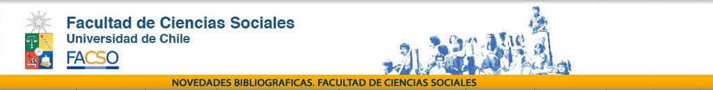 Novedades Bibliográficas. Facultad de Ciencias Sociales