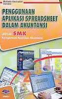 AJIBAYUSTORE  Judul Buku : Penggunaan Aplikasi Spreadsheet Dalam Akuntansi untuk SMK Kompetensi Keahlian Akuntansi Pengarang : Muttakin Khoiruddin – Darsono Penerbit : ARMICO